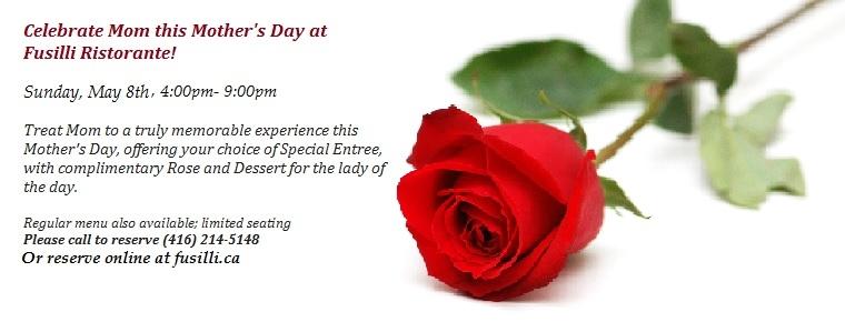 Celebrate Mother`s Day at Fusilli Ristorante!
