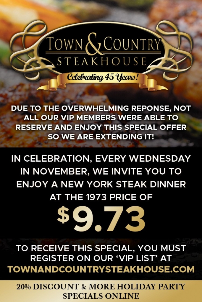 Celebrate 45 Years with us at Town & Country Steakhouse!